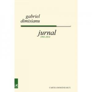 Jurnal, 1992- 2014 - Gabriel Dimisianu