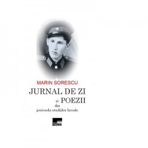 Jurnal de zi si poezii din periaoda studiilor liceale - Marin Sorescu