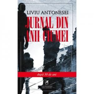 Jurnal din anii ciumei - Liviu Antonesei