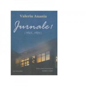Jurnale 1 (1965-1985) - Valeriu Anania