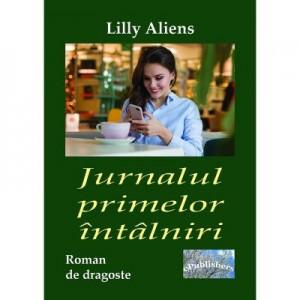 Jurnalul primelor intalniri - Lilly Aliens