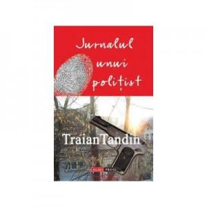 Jurnalul unui politist - Traian Tandin