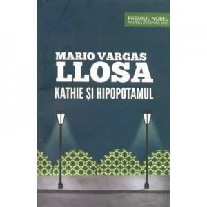Kathie si hipopotamul - Mario Vargas Llosa
