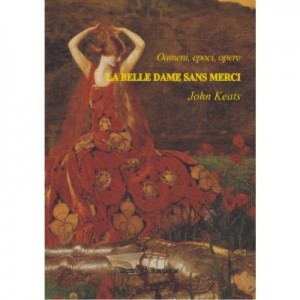 La Belle Dame sans Merci (editie bilingva) - John Keats