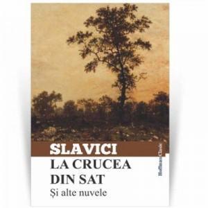 La crucea din sat si alte nuvele - Ioan Slavici