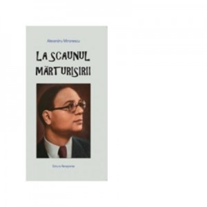 La Scaunul marturisirii - Alexandru Mironescu