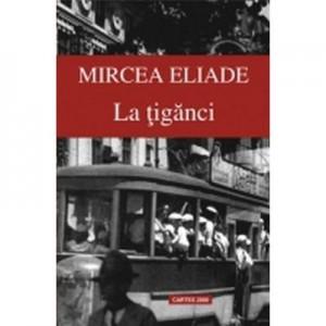 La tiganci - Mircea Eliade