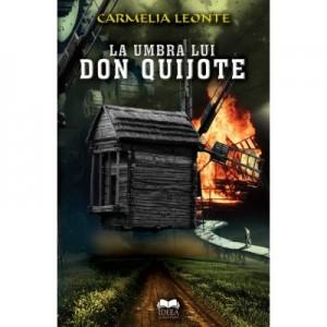 La umbra lui Don Quijote - Camelia Leonte