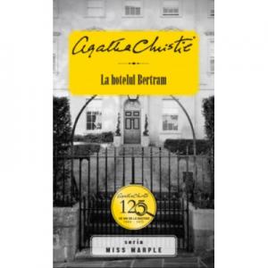 La hotelul Bertram - Agatha Christie. Seria Miss Marple