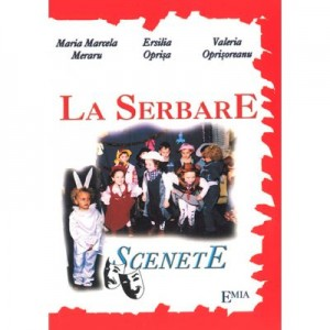 La serbare. Scenete pentru serbari - Maria Marcela Meraru