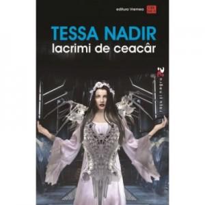 Lacrimi de Ceacar - Tessa Nadir