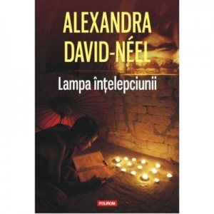 Lampa intelepciunii - Alexandra David-Neel