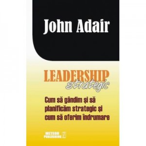Leadership strategic - John Adair