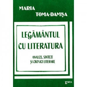 Legamantul cu literatura - Maria Toma Damsa