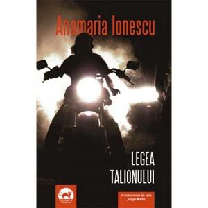 Legea Talionulu. Seria Sergiu Manta, volumul 3 - Anamaria Ionescu