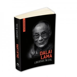 Libertate in exil. Autobiografia lui Dalai Lama