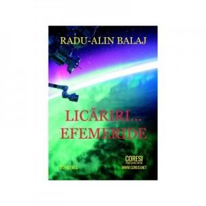 Licariri... efemeride - Radu-Alin Balaj