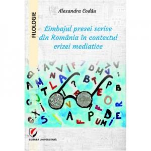 Limbajul presei scrise din Romania in contextul crizei mediatice - Alexandra Codau