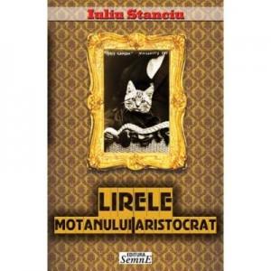 Lirele motanului aristocrat - Iuliu Stanciu