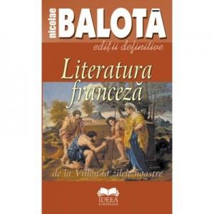 Literatura franceza. De la Villon la zilele noastre - Nicolae Balota