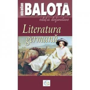 Literatura germana. De la Sturm-und-Drang la zilele noastre - Nicolae Balota