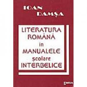 Literatura romana in manualele scolare interbelice - Ioan Damsa