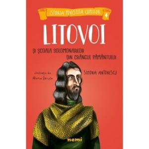Litovoi si Scoala Solomonarilor din Crangul Pamantului - Alexia Udriste, Simona Antonescu