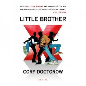 Little Brother - Cory Doctorow. Bestseller international finalist al Premiului Hugo