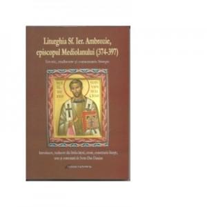 Liturghia Sfantului Ierarh Ambrozie episcopul Mediolanului - Sorin Dan Damian