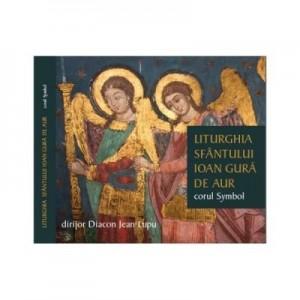 Liturghia Sfantului Ioan Gura de Aur - Corul Symbol. 2 Audio CD