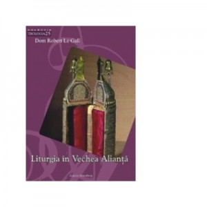 Liturgia in Vechea Alianta - Dom Robert Le Gall