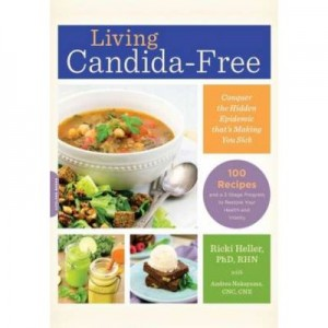 Living Candida-Free: 100 Recipes and a 3-Stage Program to Restore Your Health and Vitality - Ricki Heller, Andrea Nakayama