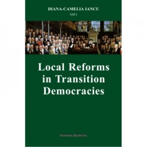 Local Reforms in Transition Democracies - Diana-Camelia Iancu