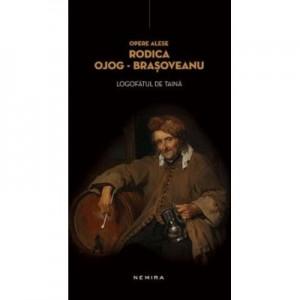 Logofatul de taina (hardcover) - Rodica Ojog-Brasoveanu