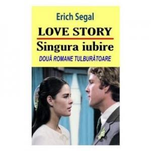 Love story. Singura iubire - Erich Segal