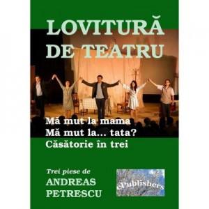 Lovitura de teatru - Andreas Petrescu