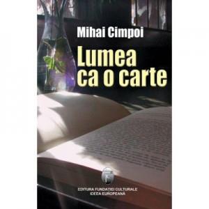 Lumea ca o carte - Mihai Cimpoi