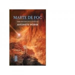 Lumi la raspantie Marte de foc - Antoinette Wornik