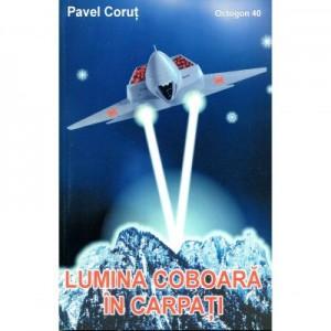 Lumina coboara din Carpati - Pavel Corut