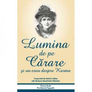Lumina de pe carare si un eseu despre karma - Mabel Collins