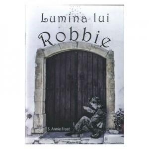 Lumina lui Robbie - S. Annie Frost