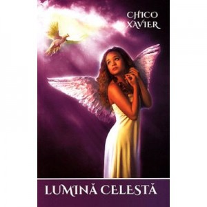 Lumina celesta - Chico Xavier