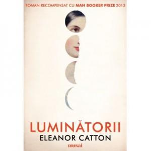 Luminatorii - Eleanor Catton