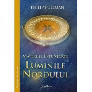 Materiile intunecate - Luminile Nordului (Philip Pullman)