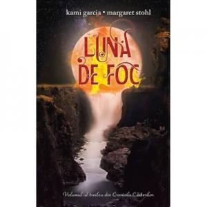 Luna de foc. Seria Cronicile Casterilor vol. 3 - Kami Garcia, Margaret Stohl