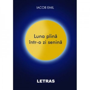 Luna plina intr-o zi senina (eBook PDF) - Iacob Emil