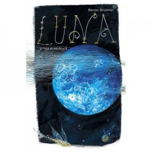 Luna si fata ei nevazuta. Colectia savoir-vivre - Bernd Brunner