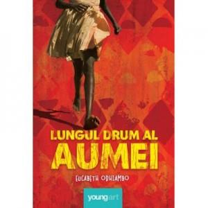Lungul drum al Aumei - Eucabeth Odhiambo