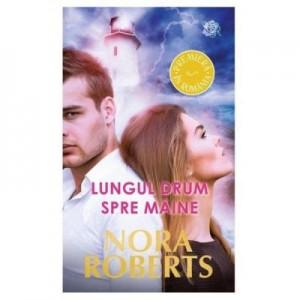 Lungul drum spre maine - Nora Roberts