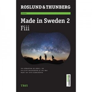 Made in Sweden 2 - Fiii - Anders Roslund. Traducere de Ciprian Siulea